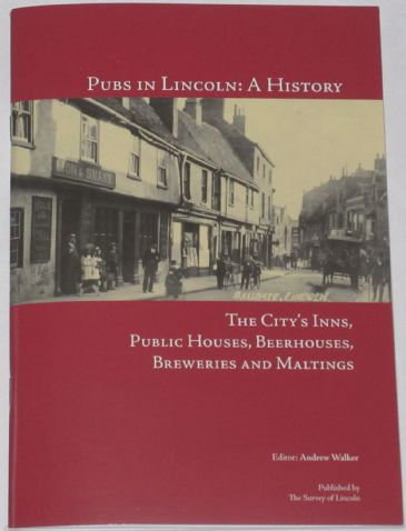 Pubs in Lincoln: A History - The City Inns, Public Houses, Beerhouses, Breweries and Maltings